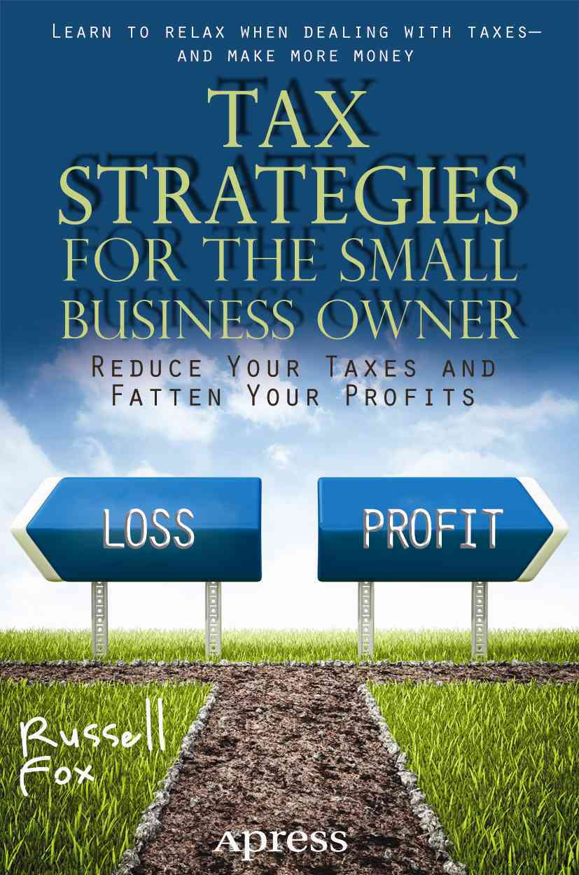 Tax Strategies for the Small Business Owner By Fox, Russell